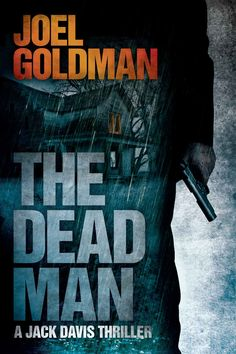 The Dead Man (Jack Davis Thrillers): Joel Goldman: Amazon.com: Kindle Store