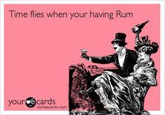 Time flies when your having Rum!