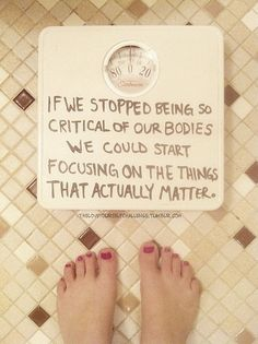 Focus on the things that matter and you won't have time to hate on your body! That's all that matters. Body Love, Loving Your Body, You Are Beautiful, Love You, Body Positivity, Health Images, Anorexia Recovery, Positive Body Image, All That Matters