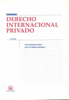 Derecho internacional privado / Carlos Esplugues Mota, José Luis Iglesias Buhigues. - Valencia : Tirant lo blanch, 2013. -  7a. ed.