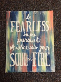 Be Fearless in the Pursuit of What Sets Your Soul on Fire Canvas Quote by AcedArt on Etsy Diy Painting, Canvas, College Art, Painting Inspiration, Painting, Art, Fire Art, Canvas Painting, Diy Canvas Art