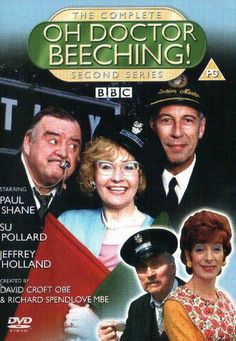 Oh Doctor Beeching (1995–1997) The trials and tribulations of the staff at Hatley railway station, who are all wondering if Dr Beeching will close them down. -Kathy H