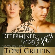 Determined Mate Series: Holland Brothers Book #2 Series should be read in order for maximum enjoyment Story by Toni Griffin Narrated by Dominic M. McCartney Blurb Jason Matthew's …