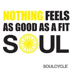 Nothing feels as good as a fit SOUL. Soulcycle Short Hills NJ--first class is free! Motivation Inspiration, Fitness Inspiration, Food Inspiration, Refresh Quotes, Health And Wellness, Health Fitness, Gym Essentials, Indoor Cycling, Sweat It Out