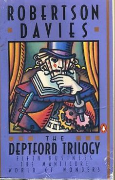 The Depford Trilogy - Fifth Business/The Manticore/World of Wonders by Robertson Davies.