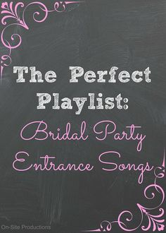 On-Site Wedding Receptions | The Perfect Playlist: Bridal Party Entrance Songs