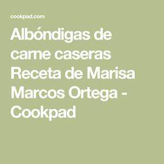 Albóndigas de carne caseras  Receta de Marisa Marcos Ortega - Cookpad