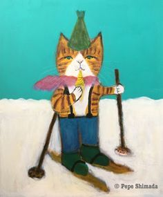 """Pepe Shimada Paitings: """"Old Ski Ice Cat"""" Acrylic on canvas. Cute Cats, Funny Cats, Laughing Cat, Plant Art, Illustration Art, Illustrations, Animals And Pets, Skiing, Cartoons"""