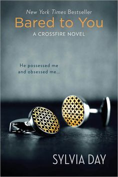 Bared to You: A Crossfire Novel  For those of you that want another like Fifty Shades.....