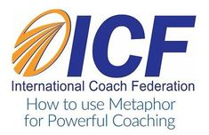 Dec 14th!! Save The Date for the Fourth ICF Life Vision & Enhancement Community Webinar - How to use Metaphor for Powerful Coaching!
