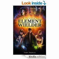 Flurries of Words: BARGAIN BOOK: Element Wielder by Cesar Gonzalez