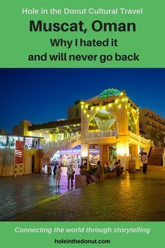 Muscat Oman - Why I hated it and will never go back via @holeinthedonut via @holeinthedonut