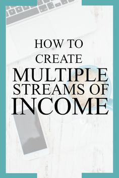 The Power of Multiple Streams of Income and 10 ways to create them in 2017
