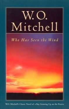 Image result for has seen the wind by w o mitchell