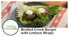 COMPLETE Lean & Green Meal - Broiled Greek Burger with Lettuce Wraps - click through to view recipe! Lettuce Burgers, Lettuce Wraps, Healthy Fats, Healthy Snacks, Healthy Recipes, Greek Burger, Vegetable Quiche, Lean Protein, High Protein