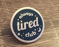 Always Tired Club Hard Enamel Lapel Pin #pinsandpatches