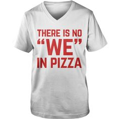 No We In Pizza Funny #Quote, Order HERE ==> https://www.sunfrog.com/LifeStyle/125951747-743137342.html?48546, Please tag & share with your friends who would love it, redhead cosplay, redhead humour hilarious, redhead humour thoughts #firefighting , #food, #drink  confidence #quote, quote for teens, movie quote, quotes deep  #redhead #ginger #quote #sayings #quotes #saying #animals #goat #sheep #dogs #cats #elephant #turtle #pets