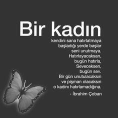 Bir kadın kendini sana hatırlatmaya başladığı yerde başlar seni unutmaya. Hatırlayacaksan, bugün hatırla, seveceksen, bugün sev. Bir gün unutulacaksın ve pişman olacaksın o kadını hatırlamadığına. - İbrahim Çoban (Kaynak: Instagram - ibrahimcoban68) #sözler #anlamlısözler #güzelsözler #manalısözler #özlüsözler #alıntı #alıntılar #alıntıdır #alıntısözler #şiir #edebiyat Cool Words, Karma, Einstein, Mini, Quotes, Islam, Bts, Instagram, Proverbs Quotes