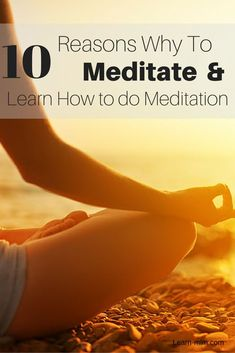 Blog about 10 reasons why to meditate & learn how to do meditation