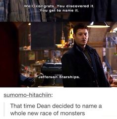 Supernatural. And then in season 11 he thought he discovered a new species and wanted to name them Werepires