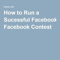 How to Run a Sucessful Facebook Contest