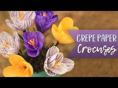 Crepe Paper Crocus Flower Tutorial - YouTube