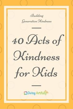 40 Acts of Kindness for Kids, Kindness Activities for Kids