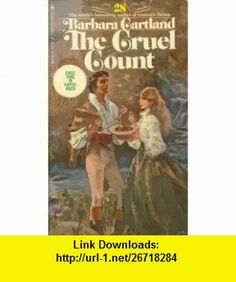 The cruel count (The Bantam Barbara Cartland library) Barbara Cartland ,   ,  , ASIN: B0006WJD6E , tutorials , pdf , ebook , torrent , downloads , rapidshare , filesonic , hotfile , megaupload , fileserve