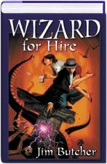 Wizard for Hire (3-in-1) By Jim Butcher