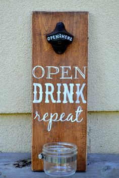 hand painted wall mounted bottle opener | open, drink, repeat