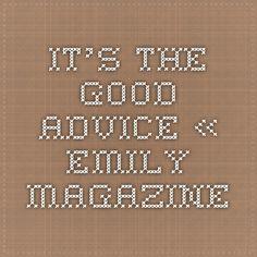 It's the good advice « Emily Magazine