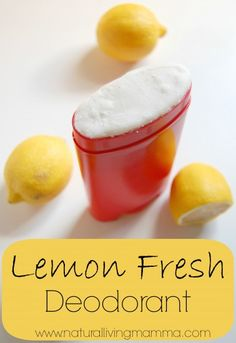 DIY Lemon Fresh Deodorant Recipe - Natural Living Mamma