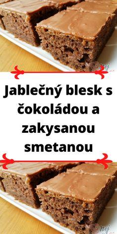 Jablečný blesk s čokoládou a zakysanou smetanou Desserts, Food, Tailgate Desserts, Deserts, Essen, Postres, Meals, Dessert, Yemek