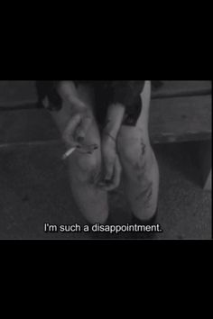Im such a disappointment!