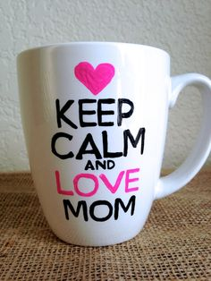 Keep Calm and Love Mom Coffee MugGift for Mom by STITCHandCABOODLE, $10.00