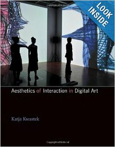 Aesthetics of Interaction in Digital Art: Katja Kwastek: 9780262019323: Amazon.com: Books