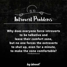 Why does everyone force introverts to be talkative Introvert Love, Introvert Personality, Introvert Quotes, Introvert Problems, Quotes To Live By, Me Quotes, Poetry Quotes, Qoutes, Shy People Problems