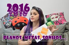 2016 - Planos, metas, sonhos...