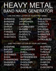 Heavy metal band name generator When it comes to band names, nobody can beat these guys. Funny Names, Cool Names, Badass Names, Silly Names, Heavy Metal Bands, Spawn, Band Name Generator, Birthday Scenario, Toilet Paper Humor