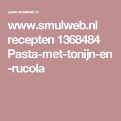 www.smulweb.nl recepten 1368484 Pasta-met-tonijn-en-rucola
