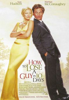 How to Lose a Guy in 10 Days starring Kate Hudson and Matthew McConaughey. HILARIOUS and super sweet love story!