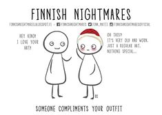 Finnish Nightmares That Every Introvert Will Relate To Packing List For Travel, Time Travel, I Thought Of You Today, Good Neighbor, Love You, My Love, Introvert, Infj, Hilarious