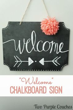 """Make this DIY chalkboard """"Welcome"""" decor sign for your front door or home. via www.twopurplecouches.com"""