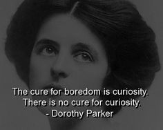 Dorothy parker quotes and sayings writer meaningful curiosity ...
