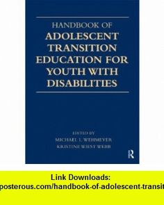 Handbook of Adolescent Transition Education for Youth with Disabilities (9780415872799) Michael L. Wehmeyer, Kristine W. Webb , ISBN-10: 0415872790  , ISBN-13: 978-0415872799 ,  , tutorials , pdf , ebook , torrent , downloads , rapidshare , filesonic , hotfile , megaupload , fileserve