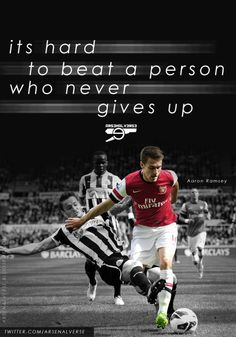 It's hard to beat a #person who #never gives up !! #Arsenal - Aaron #Ramsey