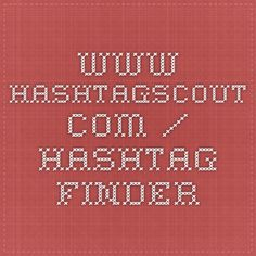 www.hashtagscout.com / hashtag finder