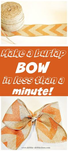 How to make a burlap bow in less than one minute flat. No glue, no staples, no brainer!