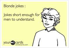 Blonde jokes :