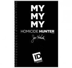 "Homicide Hunter ""My My My"" Journal <3<3<3<3"